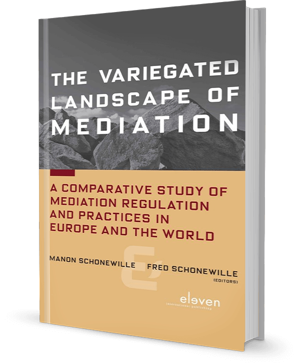 The Variegated Landscape of Mediation, A Comparative Study of Mediation Regulation and Practices in Europe and the World Eleven International Publishing, 2014